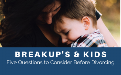 Divorce and Kids: 5 Questions Before Breaking Up